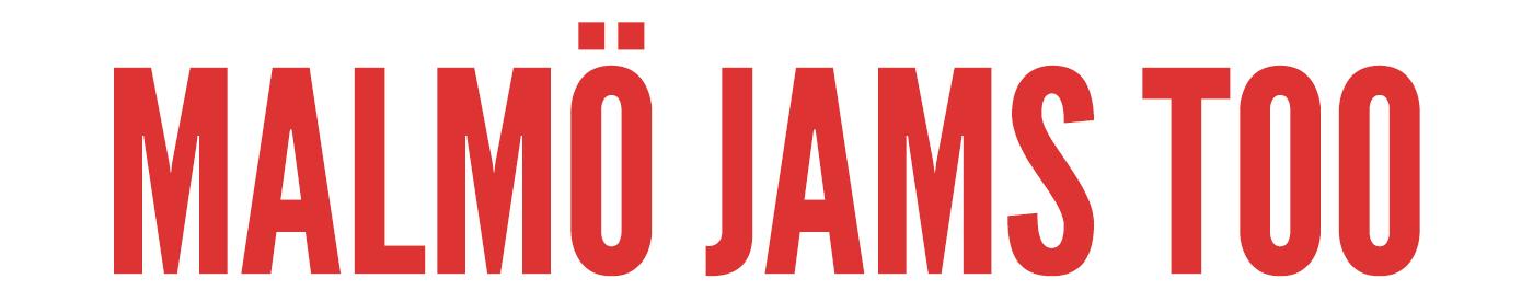 Malmö Jams Too
